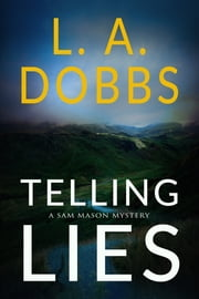 Telling Lies ebook by L.A. Dobbs