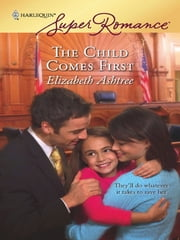 The Child Comes First ebook by Elizabeth Ashtree