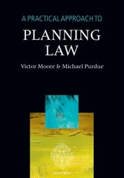 A Practical Approach to Planning Law ebook by Michael Purdue,Victor Moore