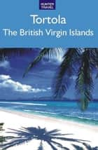 Tortola, British Virgin Islands ebook by Lynne  Sullivan
