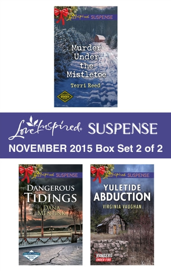 Love Inspired Suspense November 2015 - Box Set 2 of 2 - An Anthology ebook by Terri Reed,Dana Mentink,Virginia Vaughan