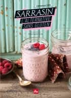 sarrasin, une alternative sans gluten ebook by Clemence Catz, Maria angeles Torres