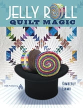 eBook Jelly Roll Quilt Magic ebook by Einmo, Kimberly
