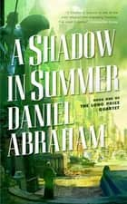 A Shadow in Summer ebook by Daniel Abraham