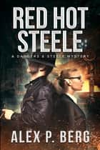 Red Hot Steele ebook by Alex P. Berg