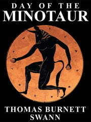 Day of the Minotaur ebook by Thomas Burnett Swann