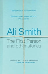 The First Person and Other Stories ebook by Ali Smith