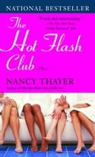 The Hot Flash Club ebook by Nancy Thayer