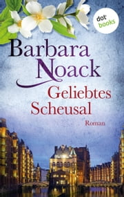 Geliebtes Scheusal - Roman ebook by Barbara Noack