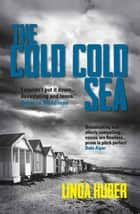 Cold Cold Sea ebook by Linda Huber