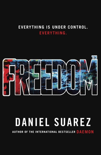Freedom ebook by Daniel Suarez