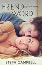 Friend is a Four Letter Word - Risk the Fall, #3 ebook by Steph Campbell