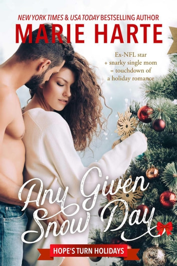 Any Given Snow Day - Hope's Turn Holidays, #1 ebook by Marie Harte