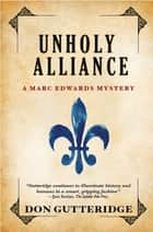 Unholy Alliance ebook by Don Gutteridge