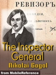 The Inspector-General: (A.K.A. The Government Inspector) (Mobi Classics) ebook by Nikolay Gogol,Thomas Seltzer (Translated)