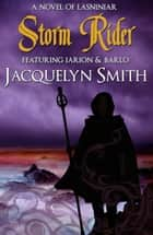 Storm Rider (A World of Lasniniar Epic Fantasy Series Novel, Book 2) ebook by Jacquelyn Smith