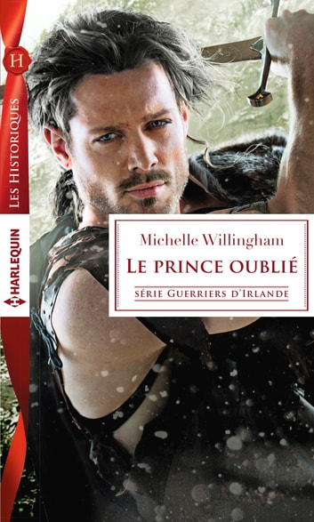 Le prince oublié ebook by Michelle Willingham