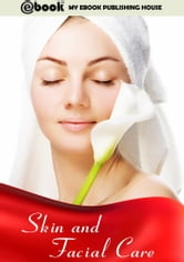 Skin and Facial Care ebook by My Ebook Publishing House