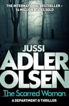 The Scarred Woman - Department Q 7 ebook by Jussi Adler-Olsen, William Frost