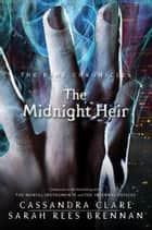 The Midnight Heir - A Magnus Bane Story ebook by Cassandra Clare, Sarah Rees Brennan