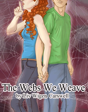 The Webs We Weave ebook by Liv Wigen Carswell