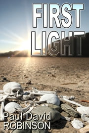 First Light ebook by Paul David Robinson