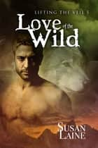 Love of the Wild ebook by Susan Laine