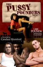 The Pussy Pounders - The Pussy Pounders, #1 ebook by Candace Mumford