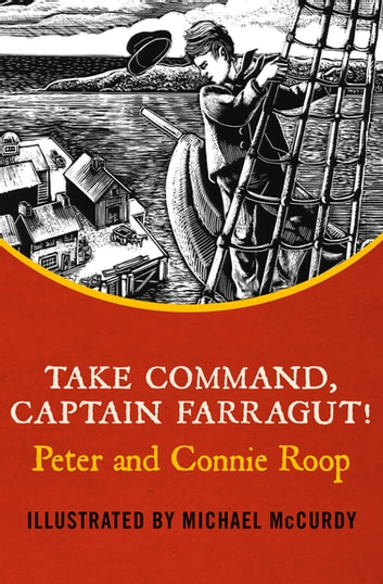 Take Command, Captain Farragut! ebook by Peter Roop,Connie Roop