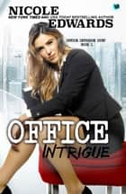 Office Intrigue ebook by Nicole Edwards