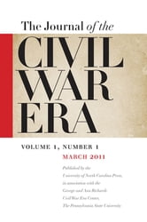 Journal of the Civil War Era - Spring 2011 Issue ebook by