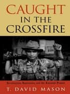 Caught in the Crossfire ebook by David T. Mason