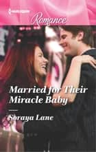 Married for Their Miracle Baby ebook by Soraya Lane