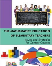 The Mathematics Education of Elementary Teachers - Issues and Strategies for Content Courses  eBook par Lynn C. Hart, Susan Oesterle, Susan Swars Auslander,...
