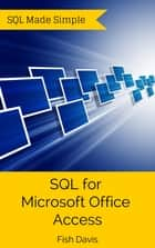 SQL for Microsoft Office Access ebook by Fish Davis