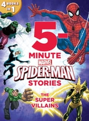 5-Minute Spider-Man Stories: The Super Villains ebook by Marvel Press