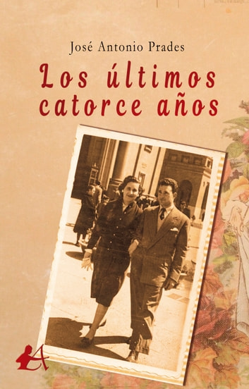 Los últimos catorce años ebook by José Antonio Prades