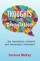 Thoughts on Translation ebook by Corinne McKay