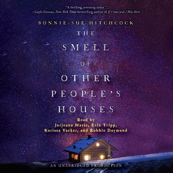 The Smell of Other People's Houses audiobook by Bonnie-Sue Hitchcock