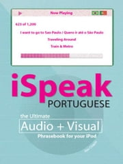 iSpeak Portuguese Phrasebook (MP3 CD + Guide) : The Ultimate Audio + Visual Phrasebook for Your iPod: The Ultimate Audio + Visual Phrasebook for Your iPod ebook by Alex Chapin
