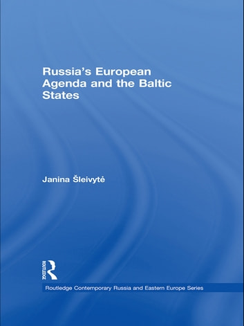 Russia's European Agenda and the Baltic States ebook by Janina Šleivyte