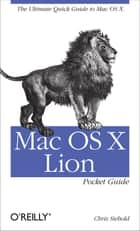 Mac OS X Lion Pocket Guide - The Ultimate Quick Guide to Mac OS X ebook by Chris Seibold