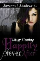 Happily Never After ebook by Missy Fleming