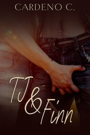 TJ & Finn ebook by Cardeno C.