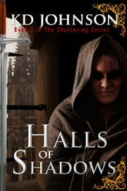 Halls of Shadow - The Shattering Series, #3 ebook by David Gearing