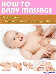 Baby Massage: Preparation Step and Point for Massage Babies ebook by Kasittik