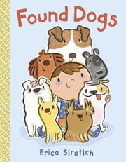 Found Dogs ebook by Erica Sirotich,Erica Sirotich