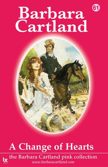 A Change Of Hearts ebook by Barbara Cartland
