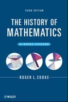 The History of Mathematics ebook by Roger L. Cooke