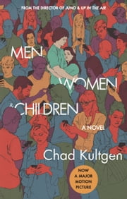 Men, Women & Children - A Novel ebook by Chad Kultgen